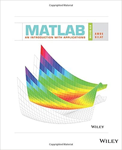 MATLAB: An Introduction with Applications, 6th Edition: An Introduction with Applications Paperback – 21 November 2016 by Amos Gilat  (Author)