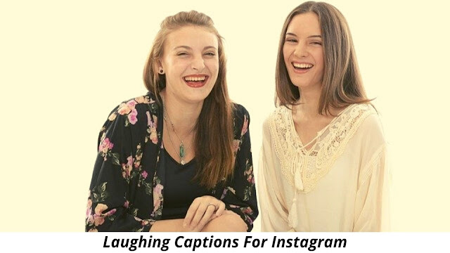 299+ Laughing Captions For Instagram [ 2021 ] Also Laughing Quotes