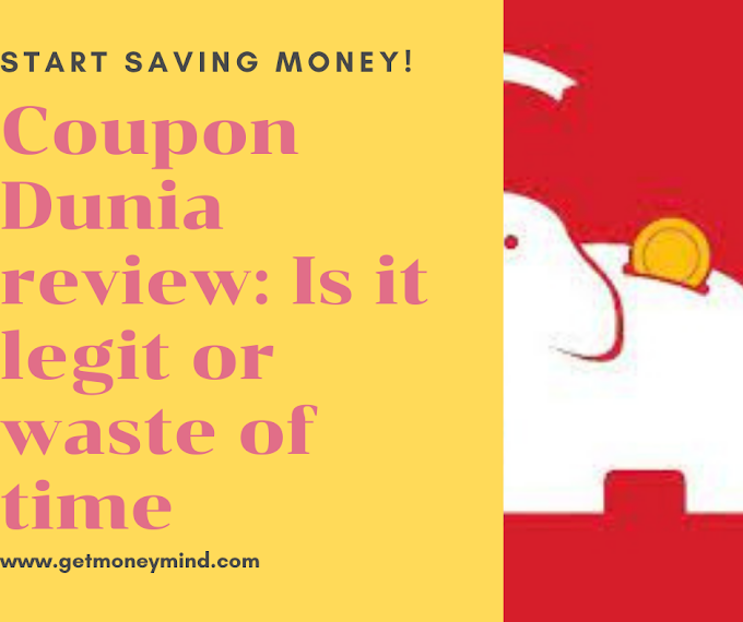 CouponDunia Review: Is it legit or waste of time?