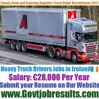 Conaty Food and Catering Supplies Truck Driver Recruitment 2021-22