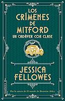 Un cadáver con clase: Los crímenes de Mitford. Libro 2 - Jessica Fellowes