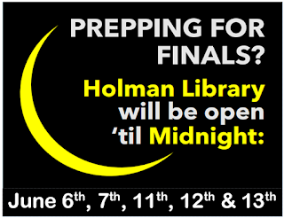 Prepping for Finals?  Holman Library will be open 'til Midnight June 6, 7, 11, 12, 13