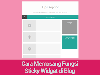 Cara Memasang Fungsi Sticky Widget di Blog