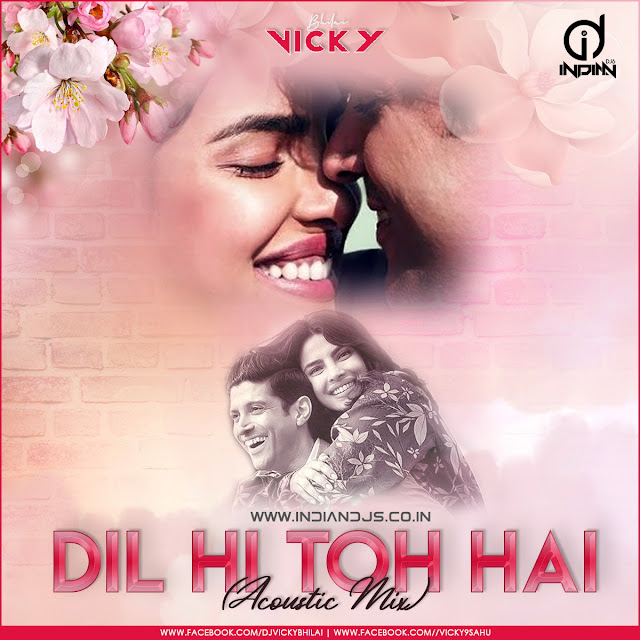 Dil Hi To Hai Remix