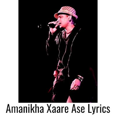 Amanikha Xaare Ase Lyrics