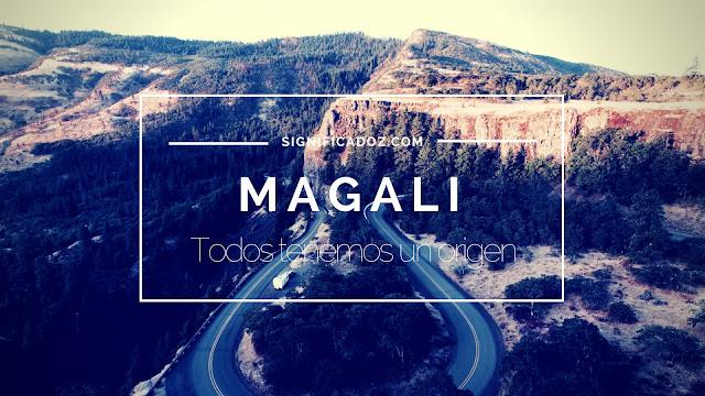 Significado y Origen del Nombre Magali ¿Que Significa?