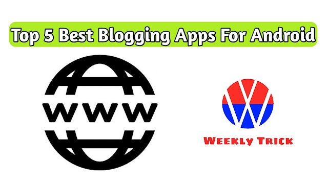 Top 5 Best Blogging Apps For Android