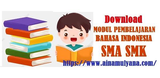 Download Modul Pembelajaran Bahasa Indonesia Kelas 10 (X), 11 (XI), 12 (XII) SMA SMK