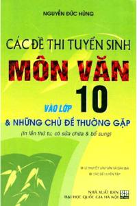 Các Đề Thi Tuyển Sinh Môn Văn Vào Lớp 10 - Nguyễn Đức Hùng