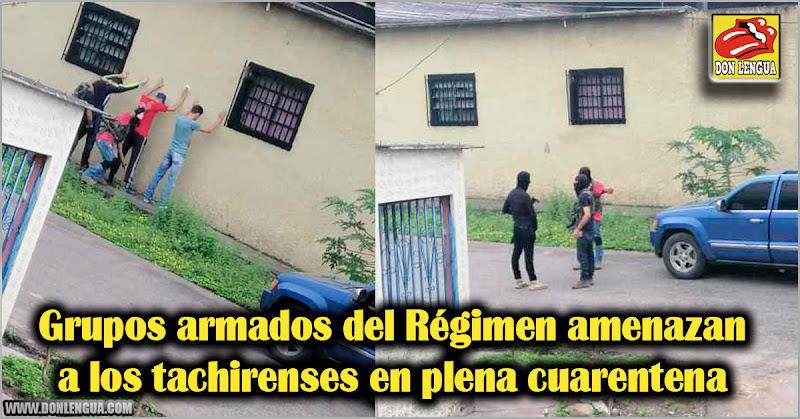 Grupos armados del Régimen amenazan a los tachirenses en plena cuarentena