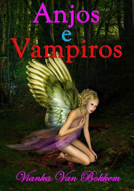 Anjos E Vampiros - Vianka Van Bokkem