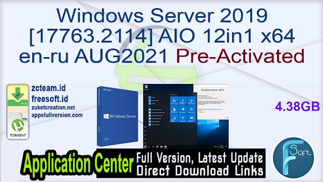 Windows Server 2019 [17763.2114] AIO 12in1 x64 en-ru AUG2021 Pre-Activated