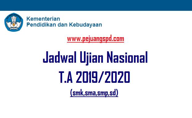 Jadwal Ujian Nasional Tahun Pelajaran 2019/2020