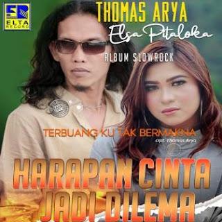 Thomas Arya - Harapan Cinta Jadi Dilema Feat. Elsa Pitaloka Mp3