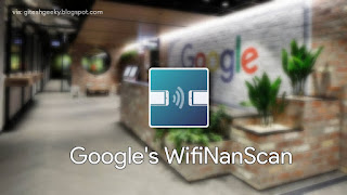 Google's new app WifiNanScan launched, all the work with internet without network in your phone