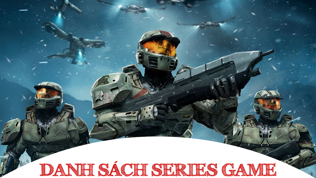 Danh sách Series Game Halo