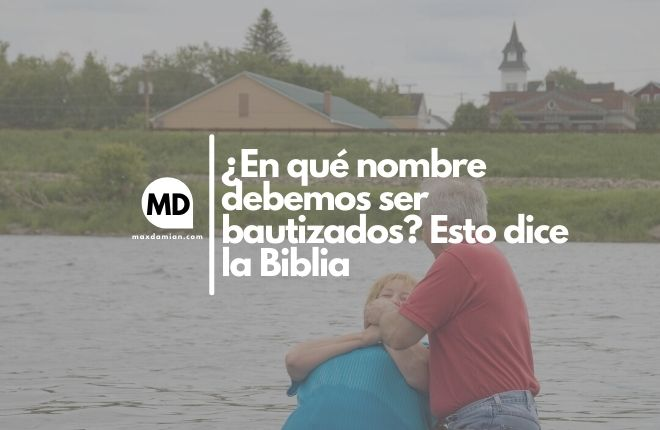 ¿En qué nombre debemos se bautizados?