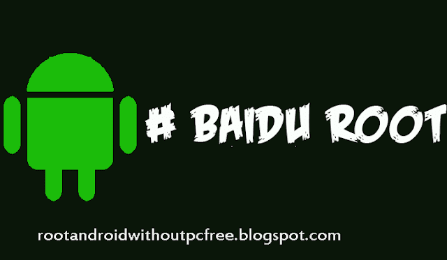 Baidu Root to root android without pc