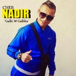Cheb Nadir-Galbi W Galbha 2015