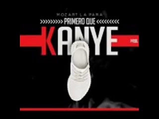 Mozart La Para, Primero que Kanye, rap, Kanye West