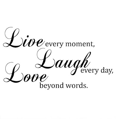 live-everymoment-laugh-everyday