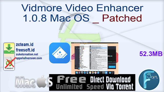 Vidmore Video Enhancer 1.0.8 Mac OS _ Patched_ ZcTeam.id