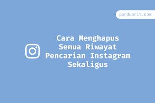 Cara Menghapus Semua Riwayat Pencarian Instagram Sekaligus