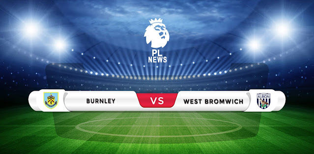 Burnley vs West Brom Prediction & Match Preview