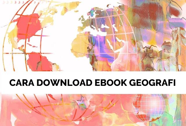 Cara Download Ebook Geografi Gratis