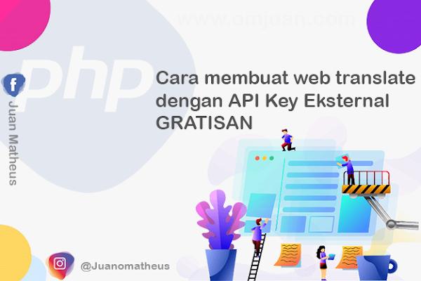 Cara membuat web translate dengan API Key Eksternal GRATISAN