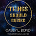 Trailer Reveal: Things That Should Stay Buried by Casey L. Bond