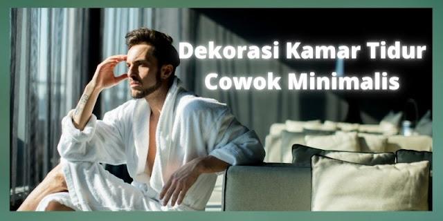 Dekorasi Kamar Tidur Cowok Minimalis