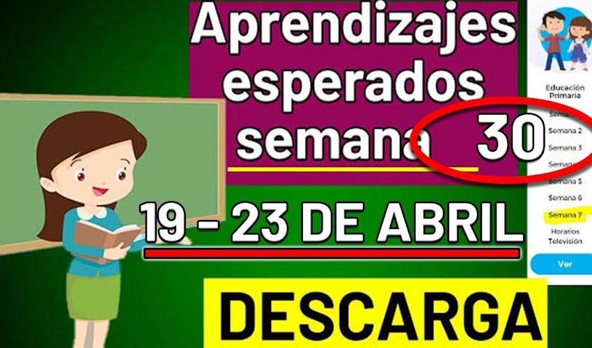 🧠🎒 DESCARGA los aprendizajes esperados de la semana 30 (19-23 ABRIL 2021)