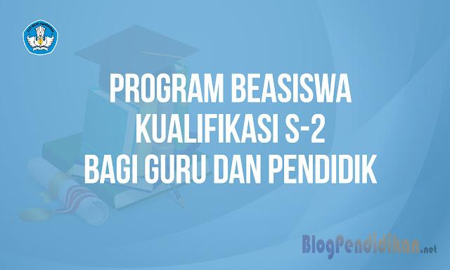 Buruan Daftar Program Beasiswa S2 Kemendikbud Khusus Guru