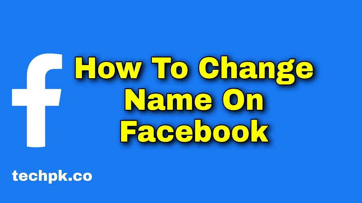 how to change name on facebook