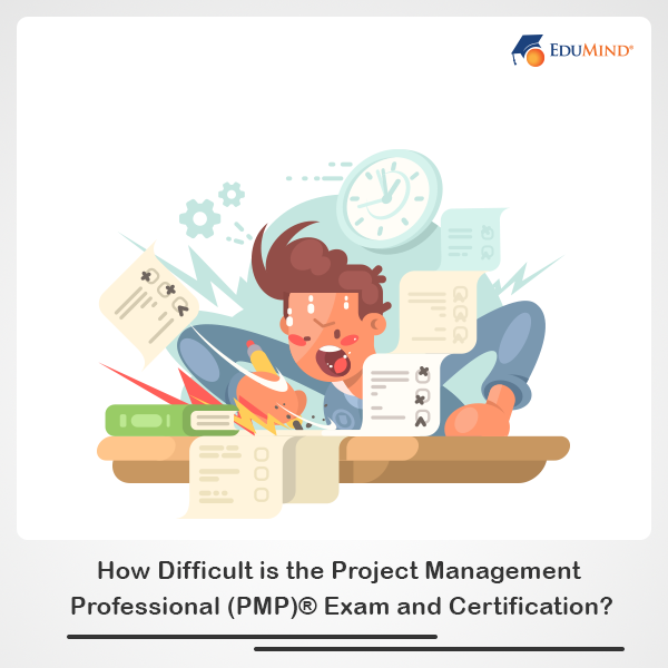 How difficult is PMP Exam and Certification