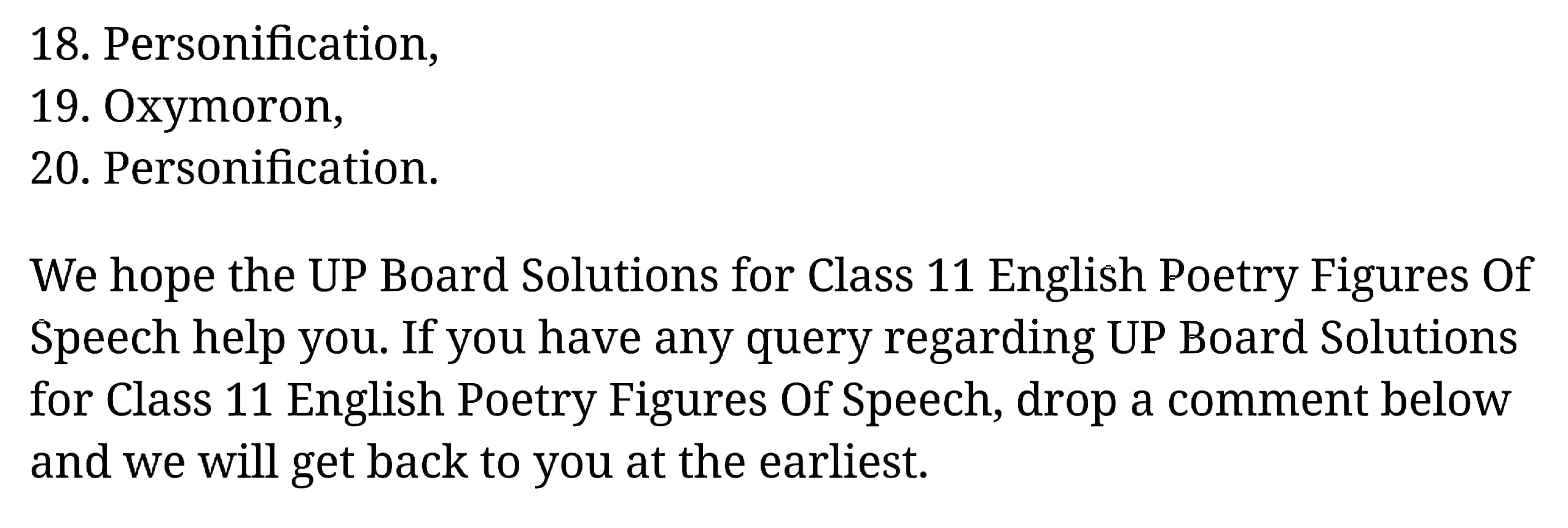 कक्षा 11 अंग्रेज़ी Figures Of Speech    के नोट्स हिंदी में एनसीईआरटी समाधान,   class 11 english Figures Of Speech  ,  class 11 english Figures Of Speech   ncert solutions in hindi,  class 11 english Figures Of Speech   notes in hindi,  class 11 english Figures Of Speech   question answer,  class 11 english Figures Of Speech   notes,  11   class Figures Of Speech   Figures Of Speech   in hindi,  class 11 english Figures Of Speech   in hindi,  class 11 english Figures Of Speech   important questions in hindi,  class 11 english  chapter 11 notes in hindi,  class 11 english Figures Of Speech   test,  class 11 english  chapter 1Figures Of Speech   pdf,  class 11 english Figures Of Speech   notes pdf,  class 11 english Figures Of Speech   exercise solutions,  class 11 english Poetry chapter 1, class 11 english Figures Of Speech   notes study rankers,  class 11 english Figures Of Speech   notes,  class 11 english  chapter 11 notes,   Figures Of Speech    class 11  notes pdf,  Figures Of Speech   class 11  notes 2021 ncert,   Figures Of Speech   class 11 pdf,    Figures Of Speech    book,     Figures Of Speech   quiz class 11  ,       11  th Figures Of Speech      book up board,       up board 11  th Figures Of Speech   notes,  कक्षा 11 अंग्रेज़ी Figures Of Speech   , कक्षा 11 अंग्रेज़ी का Figures Of Speech    ncert solution in hindi, कक्षा 11 अंग्रेज़ी के Figures Of Speech    के नोट्स हिंदी में, कक्षा 11 का अंग्रेज़ीFigures Of Speech   का प्रश्न उत्तर, कक्षा 11 अंग्रेज़ी Figures Of Speech   के नोट्स, 11 कक्षा अंग्रेज़ी Figures Of Speech     हिंदी में,कक्षा 11 अंग्रेज़ी Figures Of Speech    हिंदी में, कक्षा 11 अंग्रेज़ी Figures Of Speech    महत्वपूर्ण प्रश्न हिंदी में,कक्षा 11 के अंग्रेज़ी के नोट्स हिंदी में,अंग्रेज़ी कक्षा 11 नोट्स pdf,  अंग्रेज़ी  कक्षा 11 नोट्स 2021 ncert,  अंग्रेज़ी  कक्षा 11 pdf,  अंग्रेज़ी  पुस्तक,  अंग्रेज़ी की बुक,  अंग्रेज़ी  प्रश्नोत्तरी class 11  , 11   वीं अंग्रेज़ी  पुस्तक up board,  बिहार बोर्ड 11  पुस्तक वीं अंग्रेज़ी नोट्स,    11th Prose cha