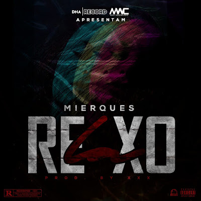 Mierques-Relaxo (Prod.By XXX) (Hosted By DNA Recprde)