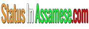 অসমীয়া ষ্টেটাছ | Assamese status | Assamese Quotes | Sad Assamese Status | Assamese Love Status