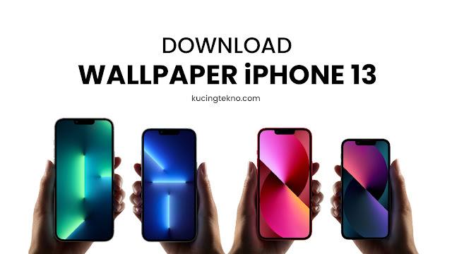 Download Wallpaper iphone 13 Terbaru Lengkap