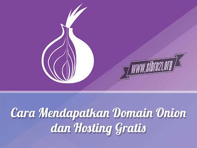 Cara Mendapatkan Domain Onion dan Hosting Gratis