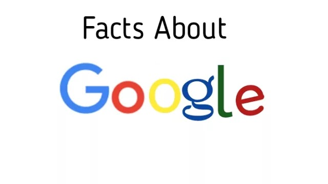Facts About Google   10 Amazing facts about google