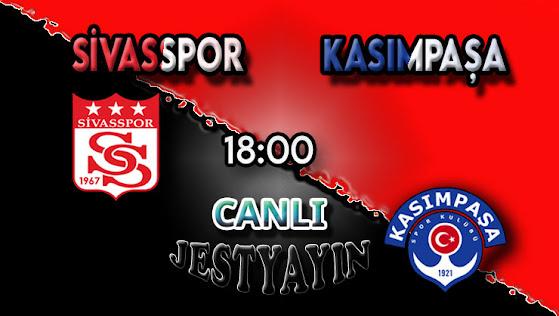 Sivasspor – Kasımpaşa canlı maç izle