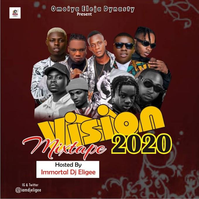 [Mixtape] Immortal DJ Eligee - Vision 2020 Mixtape