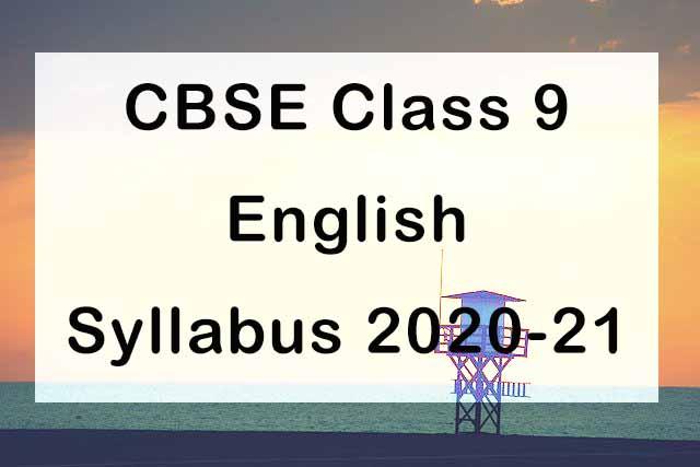 CBSE Class 9 English Language and Literature Syllabus 2020-21