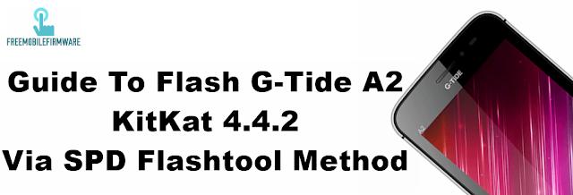 How To Flash G-Tide A2 KitKat 4.4.2 Via SPD Flashtool Method