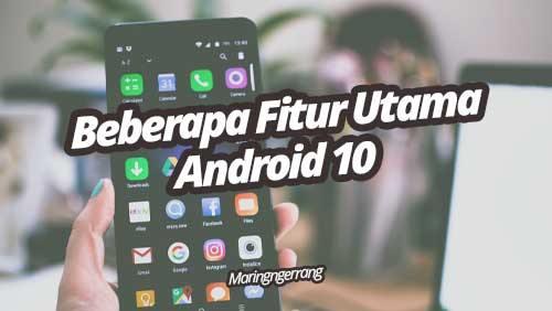 Fitur Terbaru Android 10 Yang Harus Kamu Tahu