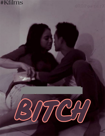 Bitch 2020 KFilms Originals ORG Hindi Short Film HDRip 720p 100MB poster