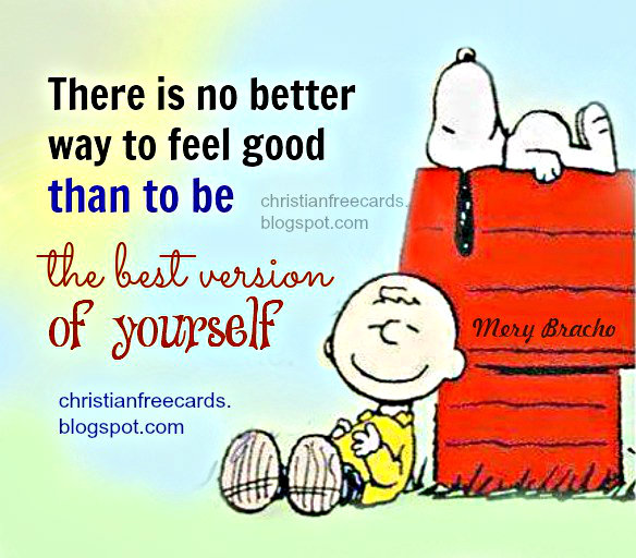 be yourself, the best version of you. Free motivational card, nice image, life quotes