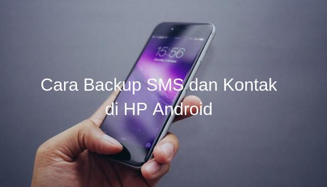Cara Backup SMS dan Kontak di HP Android